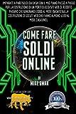 Come Fare Soldi Online: Imparate come fare soldi da casa con il mio piano passo-passo per la costruzione di un portafoglio di siti web di reddito ... web che fanno almeno $ 500 al mese ciascuno).
