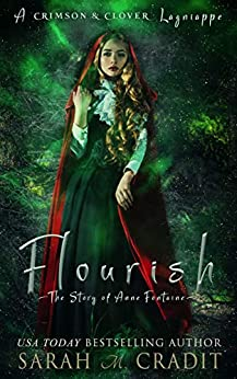 Flourish: The Story of Anne Fontaine: A Crimson & Clover Lagniappe (Crimson & Clover Lagniappes Book 2) by [Sarah M. Cradit]