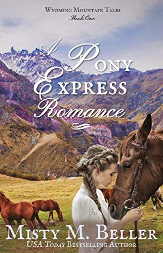 A Pony Express Romance (Wyoming Mountain Tales Book 1) (English Edition)