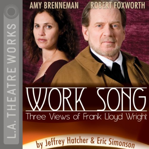 Work Song - Three Views of Frank Lloyd Wright audiobook cover art