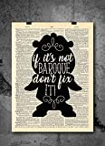 Beauty And The Beast - If It's Not Baroque Don't Fix It - Vintage Art - Authentic Upcycled Dictionary Art Print - Home or Office Decor - Inspirational And Motivational Quote Art
