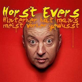 Hinterher hat man's meist vorher gewusst                   Autor:                                                                                                                                 Horst Evers                               Sprecher:                                                                                                                                 Horst Evers                      Spieldauer: 1 Std. und 18 Min.     32 Bewertungen     Gesamt 4,4