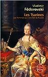 Les Tsarines - Les femmes qui ont fait la Russie de Vladimir Fedorovski ( 22 mars 2006 ) - Le Livre de Poche (22 mars 2006) - 22/03/2006