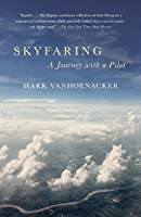 Skyfaring: A Journey with a Pilot (Vintage Departures)