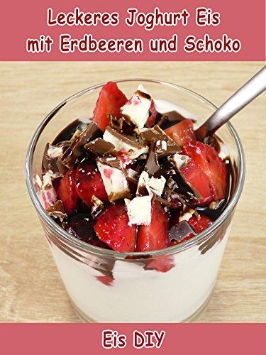 Clip: Leckeres Joghurt Eis mit Erdbeeren und Schoko