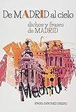 DE MADRID AL CIELO: DICHOS Y FRASES DE MADRID