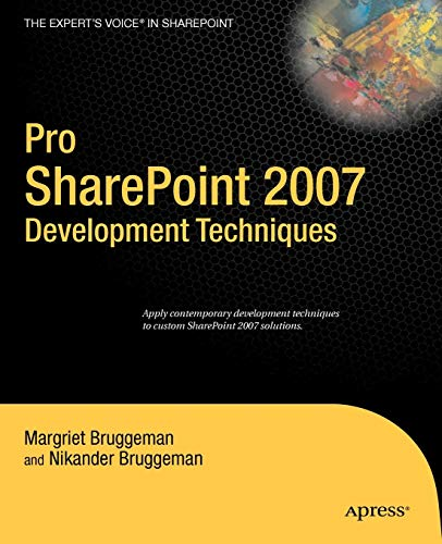 Pro SharePoint 2007 Development Techniques: Apply contimporary development techniques to custom SharePoint 2007 solutions.