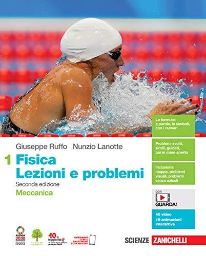 Fisica: lezioni e problemi. Per le Scuole superiori. Con Contenuto digitale (fornito elettronicamente). Meccanica (Vol. 1)
