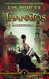 Thanatos: A Greek Mythology Romance (The Underworld Saga Book 1)
