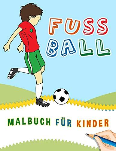 Fussball Malbuch für Kinder: Fussball Malbuch Kinder   Tolles Geschenk Für Kleine Jungen   Fußball Malbuch   Sport Malbuch