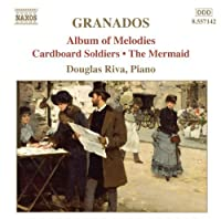 Granados: Piano Music Vol. 8 - Album of Melodies; Cardboard Soldiers; The Mermaid by E. Granados (2013-05-03)
