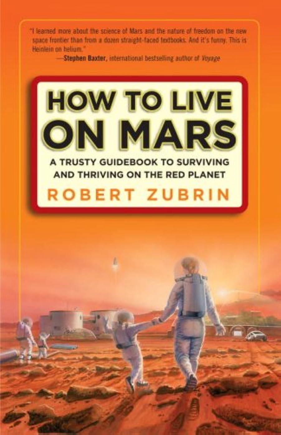 コインランドリー必要条件慈善How to Live on Mars: A Trusty Guidebook to Surviving and Thriving on the Red Planet (English Edition)