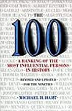 [The 100: A Ranking Of The Most Influential Persons In History] [Author: Hart, Michael H.] [January, 2001]