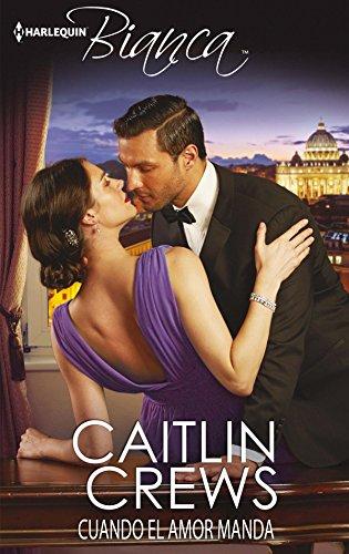 Cuando el amor manda de Caitlin Crews
