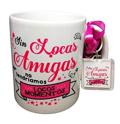 Taza Frase con Llavero SIN LOCAS Amigas NO TENDRIAMOS Locos Momentos Regalo Amistad. Taza Original