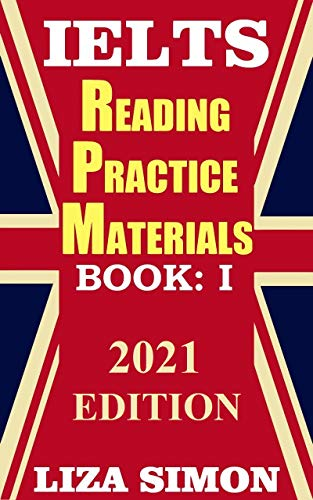 IELTS Reading Practice Materials (10 sets), Part: 1: 2021 Updated Edition (IELTS Reading Books by Liza Simon)