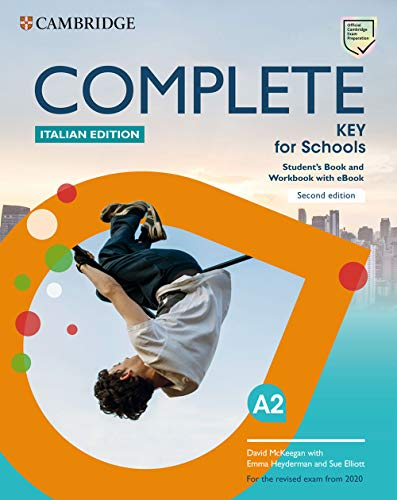 Complete key for schools. For the revised exam from 2020. Student's book and Workbook. Italian edition. Per le Scuole superiori. Con e-book. Con espansione online