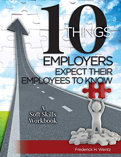 10 Things Employers Expect Their Employees To Know A Soft Skills Training Workbook