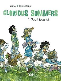 Glorious Summers - Volume 1 - Southbound! by [Zidrou, Jordi Lafebre]