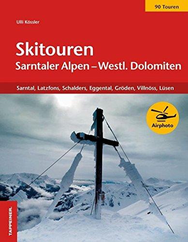 Skitouren Sarntaler Alpen und westliche Dolomiten. Sarntal. Latzfons, Schalders, Eggental, Gröden, Villnöss, Lüse