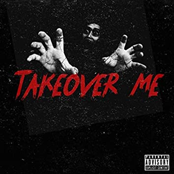 TAKEOVER ME