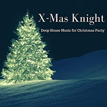 X-Mas Knight - Deep House Music For Christmas Party