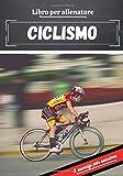 Libro per allenatore Ciclismo: Pianificare e seguire le sessioni sportive | Obiettivo di esercizio e di allenamento per progredire | Passione sportiva: Ciclismo | Idea regalo |