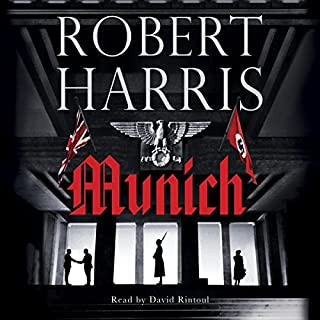Munich                   Written by:                                                                                                                                 Robert Harris                               Narrated by:                                                                                                                                 David Rintoul                      Length: 9 hrs and 27 mins     11 ratings     Overall 4.6