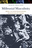 Millennial Masculinity: Men in Contemporary American Cinema (Contemporary Approaches to Film and Media Series) (English Edition)