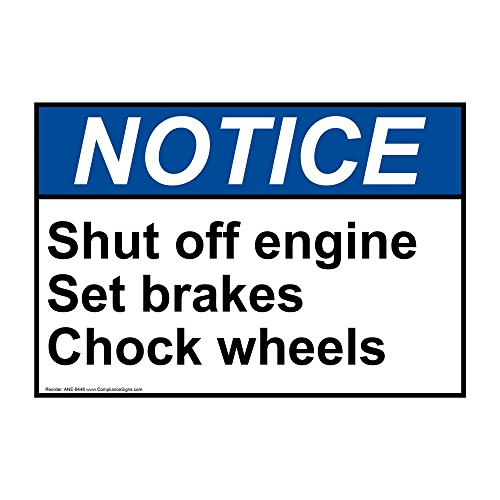 Notice Shut Off Engine Set Brakes Chock Wheels ANSI Safety Sign, 14x10 in. Aluminum for Transportation by ComplianceSigns