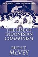 The Rise of Indonesian Communism