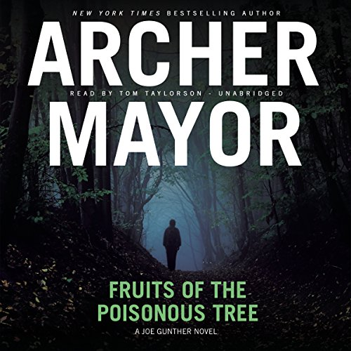 Fruits of the Poisonous Tree     The Joe Gunther Mysteries, Book 5              By:                                                                                                                                 Archer Mayor                               Narrated by:                                                                                                                                 Tom Taylorson                      Length: 10 hrs and 41 mins     Not rated yet     Overall 0.0