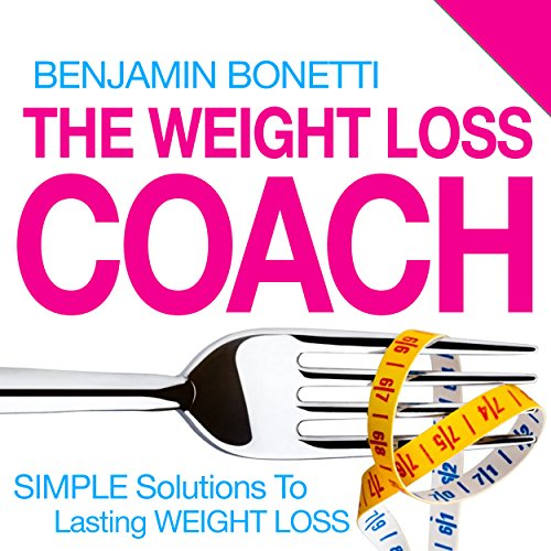 The Weight Loss Coach: Simple Solutions to Lasting Weight Loss audiobook cover art