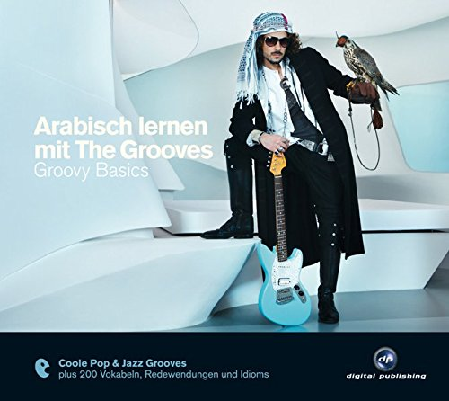 Arabisch lernen mit The Grooves: Groovy Basics.Coole Pop & Jazz Grooves / Audio-CD mit Booklet (The Grooves digital publishing)