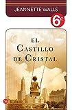 El castillo de cristal (6€) (bolsillo) (FORMATO GRANDE) (Spanish Edition)