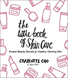 The Little Book of Skin Care: Korean Beauty Secrets for Healthy, Glowing Skin skin whitening creams Feb, 2021