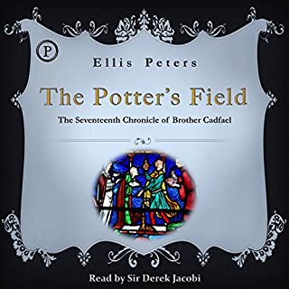 The Potter's Field     The Seventeenth Chronicle of Brother Cadfael              By:                                                                                                                                 Ellis Peters                               Narrated by:                                                                                                                                 Sir Derek Jacobi                      Length: 3 hrs and 1 min     34 ratings     Overall 4.4