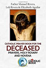 CATHOLIC PRAYER BOOK FOR THE DECEASED. PRAYERS, HOLY ROSARY AND NOVENA