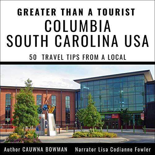 Greater than a Tourist: Columbia, South Carolina, USA audiobook cover art