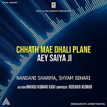 Chhath Mae Dhali Plane Aey Saiya Ji