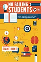 No Failing Students: Seven teaching strategies I used as a teacher to take smart but