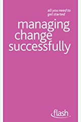 Managing Change Successfully: Flash Kindle Edition