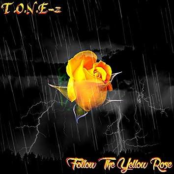 Follow The Yellow Rose