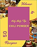 Holy Moly! Top 50 Chili Powder Recipes Volume 4: Best Chili Powder Cookbook for Dummies (English Edition)