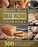 Hamilton Beach Bread Machine Cookbook 2021