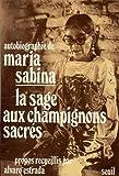 Autobiographie de Maria Sabina, la sage aux champignons sacrés