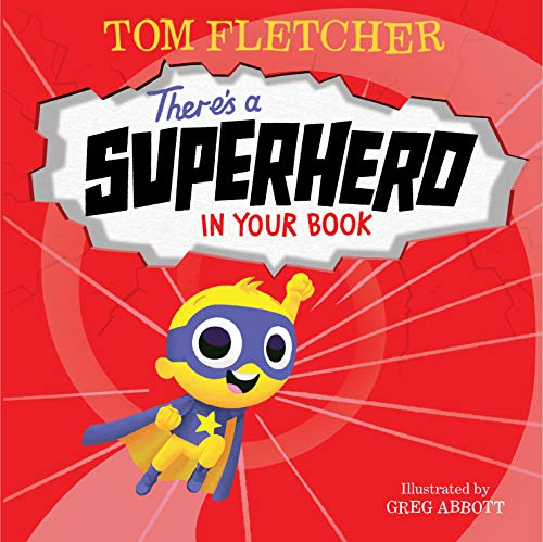 Compare Textbook Prices for There's a Superhero in Your Book Who's In Your Book Illustrated Edition ISBN 9780593304624 by Fletcher, Tom,Abbott, Greg