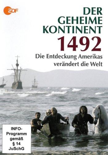 Der geheime Kontinent - 1492 - die Entdeckung Amerikas verändert die Welt