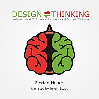 Design Thinking in Business and IT: Overview, Techniques and Example Workshop audiobook cover art