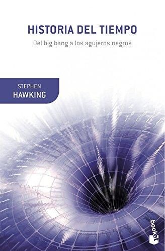 Historia del tiempo: Del big bang a los agujeros negros (Booket Ciencia)